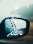 KEEP CALM AND JUST DRIVE - Personalised Poster large