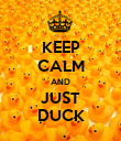 KEEP CALM AND JUST DUCK - Personalised Large Wall Decal