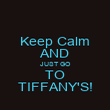 Keep Calm AND JUST GO TO TIFFANY'S! - Personalised Poster large