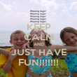 KEEP CALM AND JUST HAVE FUN!!!!!!! - Personalised Poster large