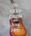 KEEP CALM AND Just  Jam  - Personalised Poster large