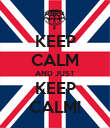 KEEP CALM AND JUST KEEP CALM! - Personalised Poster large