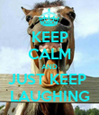 KEEP CALM AND JUST KEEP  LAUGHING - Personalised Poster large