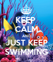 KEEP  CALM AND JUST KEEP SWIMMING - Personalised Poster large