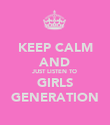 KEEP CALM AND JUST LISTEN TO GIRLS GENERATION - Personalised Poster large