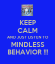 KEEP CALM AND JUST LISTEN TO MINDLESS BEHAVIOR !!! - Personalised Poster large