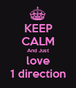 KEEP CALM And Just love 1 direction - Personalised Poster large