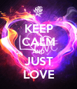 KEEP CALM AND JUST LOVE - Personalised Poster large