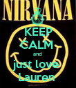 KEEP CALM  and  just love  Lauren  - Personalised Poster large