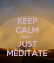KEEP CALM AND JUST MEDITATE - Personalised Poster large