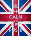 KEEP CALM AND JUST PUSH! - Personalised Poster large