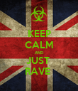 KEEP CALM AND JUST  RAVE  - Personalised Poster large