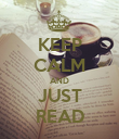 KEEP CALM AND JUST READ - Personalised Poster large