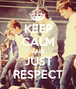KEEP CALM AND JUST RESPECT - Personalised Poster large