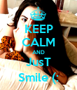 KEEP CALM AND JusT Smile (: - Personalised Poster large