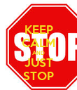 KEEP CALM AND JUST STOP - Personalised Poster large