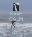 KEEP CALM AND just surf - Personalised Poster large