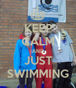 KEEP CALM AND JUST SWIMMING - Personalised Poster large