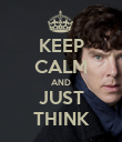 KEEP CALM AND JUST THINK - Personalised Poster large
