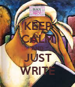 KEEP CALM AND JUST WRITE - Personalised Poster large