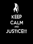 KEEP CALM AND JUSTICE!!!  - Personalised Poster large