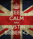 KEEP CALM AND JUSTIN BIEBER <3 - Personalised Poster large