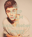 KEEP CALM AND Justin Bieber Swaggy - Personalised Poster large