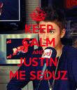 KEEP CALM AND JUSTIN  ME SEDUZ - Personalised Poster large