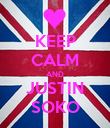 KEEP CALM AND JUSTIN SOKO - Personalised Poster large