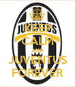 KEEP CALM AND JUVENTUS FOREVER - Personalised Poster large
