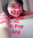 KEEP CALM AND K-Pop Anji  - Personalised Poster large