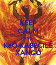 KEEP CALM AND KaÔ KABECILÊ XANGÔ - Personalised Poster large
