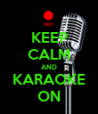 KEEP CALM AND KARAOKE ON - Personalised Poster large