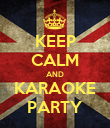 KEEP CALM AND KARAOKE PARTY - Personalised Poster large