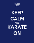 KEEP CALM AND KARATE ON - Personalised Poster large