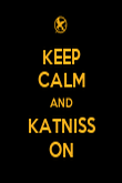 KEEP CALM AND KATNISS ON - Personalised Poster large
