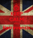 KEEP CALM AND Katrevensis  - Personalised Poster large