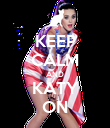 KEEP CALM AND KATY ON - Personalised Poster large