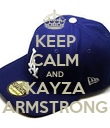 KEEP CALM AND KAYZA ARMSTRONG - Personalised Poster large