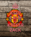 KEEP CALM AND KBEEER ZACK - Personalised Poster large