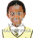 KEEP CALM AND KD MIA MARMITINHA - Personalised Poster large