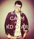 KEEP CALM AND KD O AR ??? - Personalised Poster large