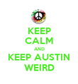 KEEP CALM AND KEEP AUSTIN WEIRD - Personalised Poster large