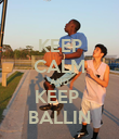 KEEP CALM AND KEEP  BALLIN - Personalised Poster large
