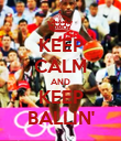 KEEP CALM AND KEEP BALLIN' - Personalised Poster large