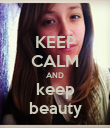 KEEP CALM AND keep beauty - Personalised Poster large