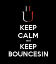 KEEP CALM and KEEP BOUNCESIN - Personalised Poster large