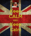 Keep CALM AND Keep Calm - Personalised Poster large