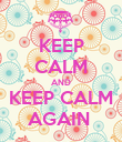 KEEP CALM AND KEEP CALM AGAIN  - Personalised Poster large
