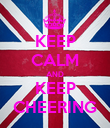 KEEP CALM AND KEEP CHEERING - Personalised Poster large